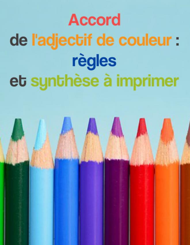 L'accord de l'adjectif de couleur : règles et synthèse à imprimer
