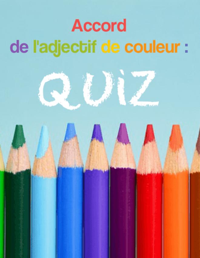 Quiz sur l'accord de l'adjectif de couleur