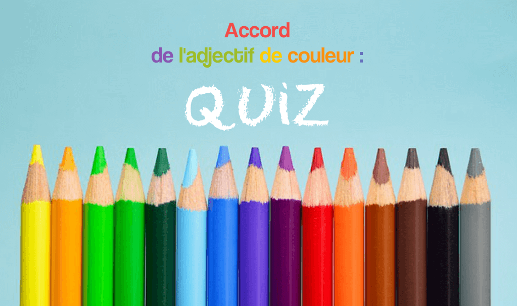 quiz accord adjectif de couleur